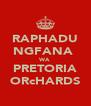 RAPHADU NGFANA  WA PRETORIA ORcHARDS - Personalised Poster A4 size
