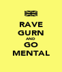 RAVE GURN AND GO MENTAL - Personalised Poster A4 size