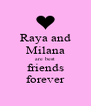 Raya and Milana are best friends forever - Personalised Poster A4 size