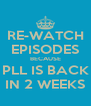 RE-WATCH EPISODES BECAUSE PLL IS BACK IN 2 WEEKS - Personalised Poster A4 size