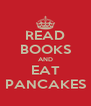 READ BOOKS AND EAT PANCAKES - Personalised Poster A4 size