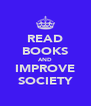 READ BOOKS AND IMPROVE SOCIETY - Personalised Poster A4 size