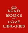 READ BOOKS AND LOVE LIBRARIES - Personalised Poster A4 size