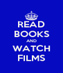 READ BOOKS AND WATCH FILMS - Personalised Poster A4 size