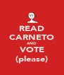 READ CARNETO AND VOTE (please) - Personalised Poster A4 size