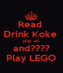 Read  Drink Koke  play wii and???? Play LEGO - Personalised Poster A4 size