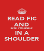 READ FIC AND BITE YOURSELF IN A SHOULDER - Personalised Poster A4 size