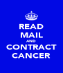 READ MAIL AND CONTRACT CANCER - Personalised Poster A4 size