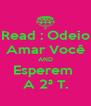 Read : Odeio Amar Você AND Esperem  A 2ª T. - Personalised Poster A4 size