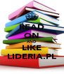 READ ON AND LIKE LIDERIA.PL - Personalised Poster A4 size