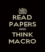READ PAPERS AND THINK MACRO - Personalised Poster A4 size