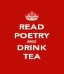 READ POETRY AND DRINK TEA - Personalised Poster A4 size