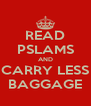READ PSLAMS AND CARRY LESS BAGGAGE - Personalised Poster A4 size