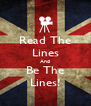 Read The Lines And Be The Lines! - Personalised Poster A4 size