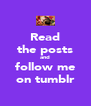 Read the posts and follow me on tumblr - Personalised Poster A4 size