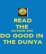 READ THE  QU'RAAN AND  DO GOOD IN  THE DUNYA - Personalised Poster A4 size