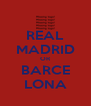 REAL MADRID OR BARCE LONA - Personalised Poster A4 size