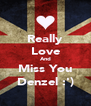 Really Love And Miss You Denzel :') - Personalised Poster A4 size