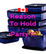 Reason To Hold a Party !!  - Personalised Poster A4 size