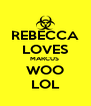REBECCA LOVES MARCUS  WOO LOL - Personalised Poster A4 size