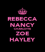 REBECCA NANCY CHARLOTTE ZOE HAYLEY - Personalised Poster A4 size