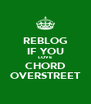 REBLOG IF YOU LOVE CHORD OVERSTREET - Personalised Poster A4 size