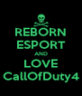 REBORN ESPORT AND LOVE CallOfDuty4 - Personalised Poster A4 size