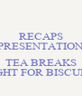 RECAPS PRESENTATION  TEA BREAKS FIGHT FOR BISCUITS - Personalised Poster A4 size