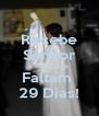 Recebe Senhor minha Vida Faltam  29 Dias! - Personalised Poster A4 size