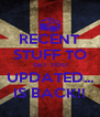 RECENT STUFF TO GET YOU UPDATED... IS BACK!! - Personalised Poster A4 size