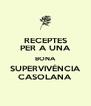 RECEPTES PER A UNA BONA SUPERVIVÉNCIA CASOLANA - Personalised Poster A4 size