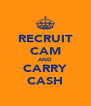 RECRUIT CAM AND CARRY CASH - Personalised Poster A4 size