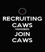 RECRUITING CAWS MEMEBERS JOIN CAWS - Personalised Poster A4 size