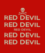 RED DEVIL RED DEVIL RED DEVIL RED DEVIL RED DEVIL - Personalised Poster A4 size