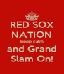 RED SOX NATION keep calm and Grand Slam On! - Personalised Poster A4 size