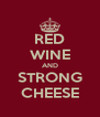 RED WINE AND STRONG CHEESE - Personalised Poster A4 size