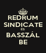 REDRUM SINDICATE ÉS BASSZÁL BE - Personalised Poster A4 size