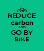REDUCE carbon AND GO BY BIKE - Personalised Poster A4 size