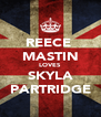 REECE  MASTIN LOVES SKYLA PARTRIDGE - Personalised Poster A4 size