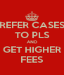 REFER CASES TO PLS AND GET HIGHER FEES - Personalised Poster A4 size