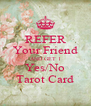 REFER Your Friend AND GET 1 Yes/No Tarot Card - Personalised Poster A4 size
