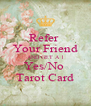 Refer  Your Friend AND GET A 1 Yes/No  Tarot Card - Personalised Poster A4 size