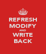 REFRESH MODIFY AND WRITE BACK - Personalised Poster A4 size