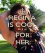 REGINA IS COOL VOTE FOR HER - Personalised Poster A4 size