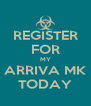 REGISTER FOR MY ARRIVA MK TODAY - Personalised Poster A4 size