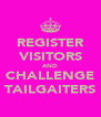 REGISTER VISITORS AND CHALLENGE TAILGAITERS - Personalised Poster A4 size