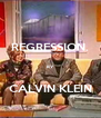 REGRESSION.  BY  CALVIN KLEIN - Personalised Poster A4 size