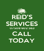 REID'S SERVICES 07508 602 563 CALL TODAY - Personalised Poster A4 size