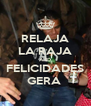RELAJA LA RAJA AND FELICIDADES GERA  - Personalised Poster A4 size