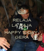RELAJA LA RAJA AND HAPPY B-DAY  GERA - Personalised Poster A4 size